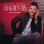 Fragmentos de Danny Presz