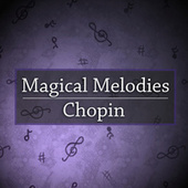 Magical Melodies: Chopin by Frédéric Chopin