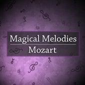 Magical Melodies: Mozart von Wolfgang Amadeus Mozart