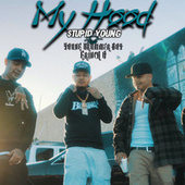 My Hood (feat. $tupid Young & Young Drummer Boy) von $tupid Young
