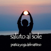 Saluto al sole - pratica yoga del mattino de Various Artists