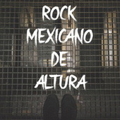 Rock Mexicano De Altura by Various Artists
