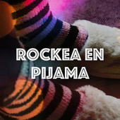 Rockea en pijama by Various Artists