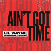 Ain't Got Time de Lil Wayne