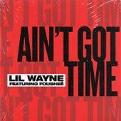 Ain't Got Time by Lil Wayne