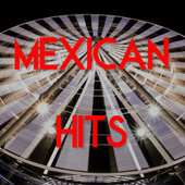 Mexican Hits by Various Artists