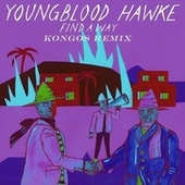 Find a Way (Kongos Remix) von Youngblood Hawke