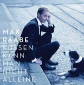 Küssen kann man nicht alleine von Max Raabe