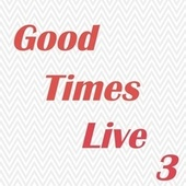 Good Times Live 3 de Various Artists