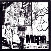 Make Love Not War by MC PR