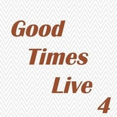 Good Times Live 4 de Various Artists