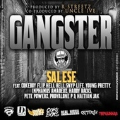 Gangster (feat. CokeBoy Flip, Hell Rell, Snyp Life, Young Pretty, Da Inphamus Amadeuz, Haddy Racks, Pete Powerz, Provalone P & Haitian Jak) by Salese