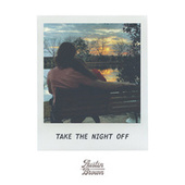 Take the Night Off by Austin Brown