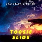 Toosie Slide (Trap Remix) by Gravezaum Stronda