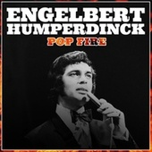 Engelbert Humperdinck Pop Fire van Engelbert Humperdinck