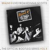 Live From Ronnie Scotts: The Bootleg Series Vol. X (Live from Ronnie Scotts, 1976) von Brand X