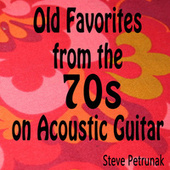 Old Favorites from the 70s on Acoustic Guitar de Steve Petrunak