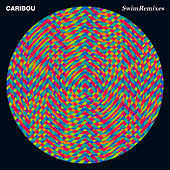 Swim Remixes von Caribou