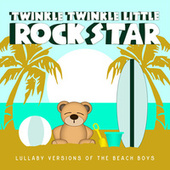 Lullaby Versions of The Beach Boys by Twinkle Twinkle Little Rock Star