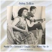 Manhã De Carnaval / Canção Que Morre No Ar (All Tracks Remastered) von Sylvia Telles