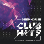 Deep House Clubhits 2021 by Various Artists