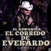El Corrido de Everardo (En Vivo) de El Komander