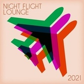 Night Flight Lounge 2021 by Various Artists