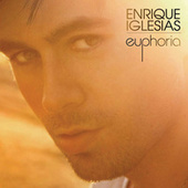 Euphoria by Enrique Iglesias