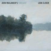 Look Closer von John Mailander