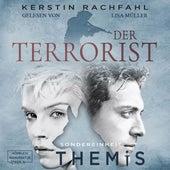Der Terrorist - Sondereinheit Themis, Band 2 (ungekürzt) by Kerstin Rachfahl
