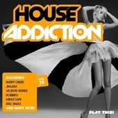 House Addiction, Vol. 29 by Various Artists