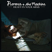 Heavy In Your Arms van Florence + The Machine