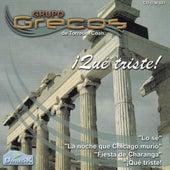 Qué Triste by Grupo Grecos