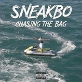 Chasing the Bag von Sneakbo