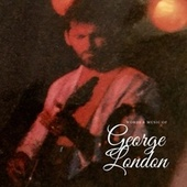 Words & Music of George London by George London