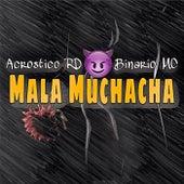Mala Muchacha by Acrostico RD