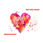 Isn't She Lovely by Joseph Drilbit