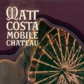 Mobile Chateau de Matt Costa
