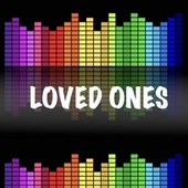 LOVED ONES by DJ Picolo