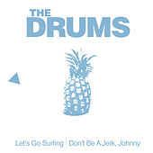 Lets Go Surfing by The Drums
