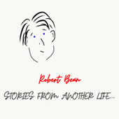 Stories From Another Life..... de Robert Bean