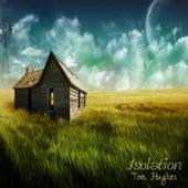 Isolation von Tom Hughes