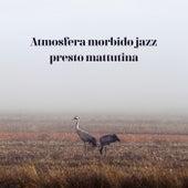 Atmosfera morbido jazz presto mattutina von Artisti Vari