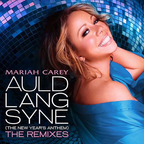 Auld Lang Syne (The New Year's Anthem) The Remixes von Mariah Carey