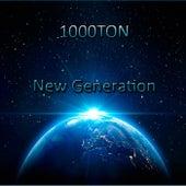 New Generation de 1000.Ton