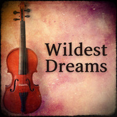 Wildest Dreams (Music Inspired by