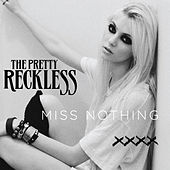 Miss Nothing by The Pretty Reckless