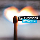 Love Is On Fire by ItaloBrothers