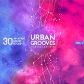 Urban Grooves, Vol. 1 (30 Amazing House Rockets) von Various Artists