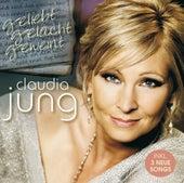 Geliebt gelacht geweint von Claudia Jung